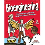 Bioengineering Discover How Nature Inspires Human Designs by Burillo-Kirch, Christine; Cornell, Alexis, 9781619303706