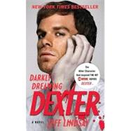 Darkly Dreaming Dexter by Lindsay, Jeff, 9780307473707