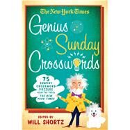 The New York Times Genius Sunday Crosswords 75 Sunday Crossword Puzzles from the Pages of The New York Times by Unknown, 9781250093707