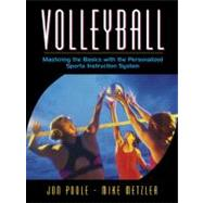 Volleyball Mastering the Basics with the Personalized Sports Instruction System (A Workbook Approach) by Poole, Jon; Metzler, Michael W., Ph.D., 9780205323708