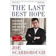 The Last Best Hope by SCARBOROUGH, JOE, 9780307463708