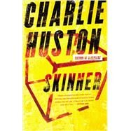 Skinner by Huston, Charlie, 9780316133708