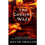The Cousins' Wars by Phillips, Kevin P., 9780465013708