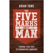 The Five Marks of a Man by Tome, Brian, 9780801093708