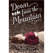 Down from the Mountain by Fixmer, Elizabeth, 9780807583708
