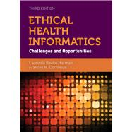 Ethical Health Informatics: Challenges and Opportunities by Harman, Laurinda Beebe, 9781284053708