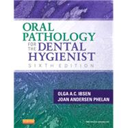 Oral Pathology for the Dental Hygienist by Ibsen, Olga A. C.; Phelan, Joan Andersen, 9781455703708