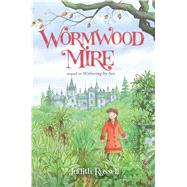 Wormwood Mire by Rossell, Judith; Rossell, Judith, 9781481443708