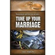 Tune Up Your Marriage by Vaughn, Gary L., 9781593173708