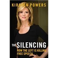 The Silencing by Powers, Kirsten, 9781621573708