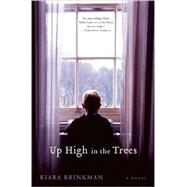 Up High in the Trees A Novel by Brinkman, Kiara, 9780802143709