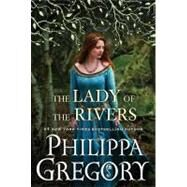 The Lady of the Rivers A Novel by Gregory, Philippa, 9781416563709