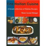Fine Haitian Cuisine : A Broad Collection of Haitian Recipes] by Menager, Mona C., 9781584323709