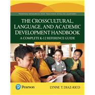 The Crosscultural, Language, and Academic Development Handbook A Complete K-12 Reference Guide, with Enhanced Pearson eText -- Access Card Package by Diaz-Rico, Lynne T., 9780134303710