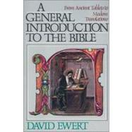 General Introduction to the Bible - Paper : From Ancient Tablets to Modern Translations by David Ewert, 9780310453710