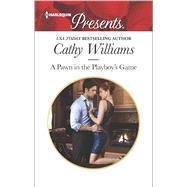 A Pawn in the Playboy's Game by Williams, Cathy, 9780373133710