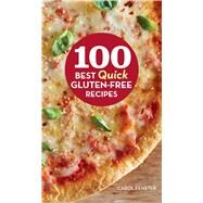 100 Best Quick Gluten-free Recipes by Fenster, Carol; Wyche, Jason, 9780544263710