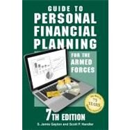 Guide to Personal Financial Planning for the Armed Forces by Gayton, Stephen, 9780811703710