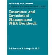 Insurance and Investment Management M&a Deskbook by Debevoise & Plimpton Llp, 9781402423710
