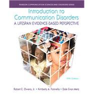Introduction to Communication Disorders A Lifespan Evidence-Based Perspective with Enhanced Pearson eText -- Access Card Package by Owens, Robert E., Jr.; Farinella, Kimberly A.; Metz, Dale Evan, 9780133783711