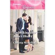 Unlocking Her Boss's Heart by McKellen, Christy, 9780373743711