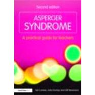 Asperger Syndrome: A Practical Guide for Teachers by Cumine; Val, 9780415483711