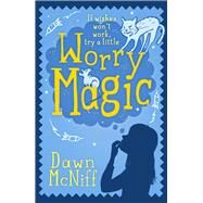 Worry Magic by McNiff, Dawn, 9781471403712