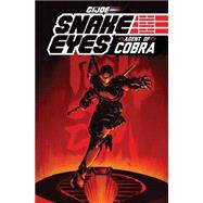 G.I. Joe Snake Eyes, Agent of Cobra by Villanelli, Paolo; Costa, Mike, 9781631403712
