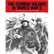 The German Soldier in World War II by Hart, Stephen; Hart, Russell, 9781782743712