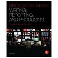 Broadcast News Writing, Reporting, and Producing by Barnas; Frank, 9780240823713
