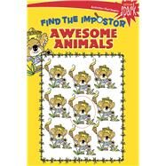 SPARK Awesome Animals Find the Impostor by Zourelias, Diana, 9780486823713