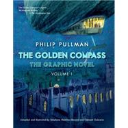 Golden Compass by Pullman, Philip; Melchior, Stephane (ADP); Oubrerie, Clement; Eaton, Annie, 9780553523713