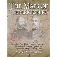The Maps of Fredericksburg by Gottfried, Bradley M., 9781611213713
