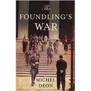 The Foundling's War by Evans, Julian; Deon, Michel, 9781908313713