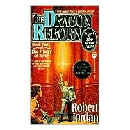 The Dragon Reborn Book Three of 'The Wheel of Time' by Jordan, Robert, 9780812513714