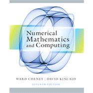Numerical Mathematics and Computing by Cheney, E. Ward; Kincaid, David R., 9781133103714