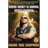 Where Mercy Is Shown, Mercy Is Given by Chapman, Duane Dog, 9781401323714