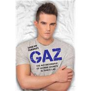 Gaz and My Parsnip: The Autobiography of Geordie Shore's Ultimate Lad by Beadle, Gary, 9781784183714