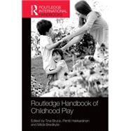The Routledge International Handbook of Early Childhood Play by Bruce; Tina, 9781138833715