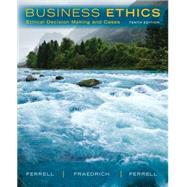 Business Ethics by Ferrell, Fraedrich, Ferrell, 9781285423715