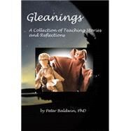Gleanings: A Collection of Teaching Stories and Reflections by Baldwin, Peter A., Ph.d., 9781503523715