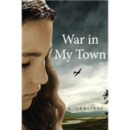 War in My Town by Graziani, E., 9781927583715