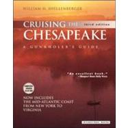 Cruising the Chesapeake: A Gunkholer's Guide by Shellenberger, William, 9780071363716