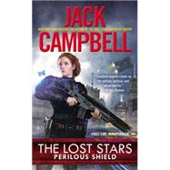 The Lost Stars: Perilous Shield by Campbell, Jack, 9780425263716