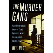 The Murder Gang by Root, Neil, 9780750983716