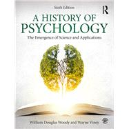 A History of Psychology: The Emergence of Science and Applications by Woody; William Douglas, 9781138683716