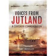 Voices from Jutland by Crossley, Jim, 9781473823716