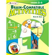 Brain-compatible Activities, Grades 3-5 by Sousa, David A., 9781634503716
