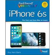 Teach Yourself Visually iPhone 6s by Hart-Davis, Guy, 9781119173717