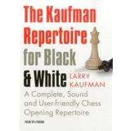The Kaufman Repertoire for Black and White by Kaufman, Larry, 9789056913717
